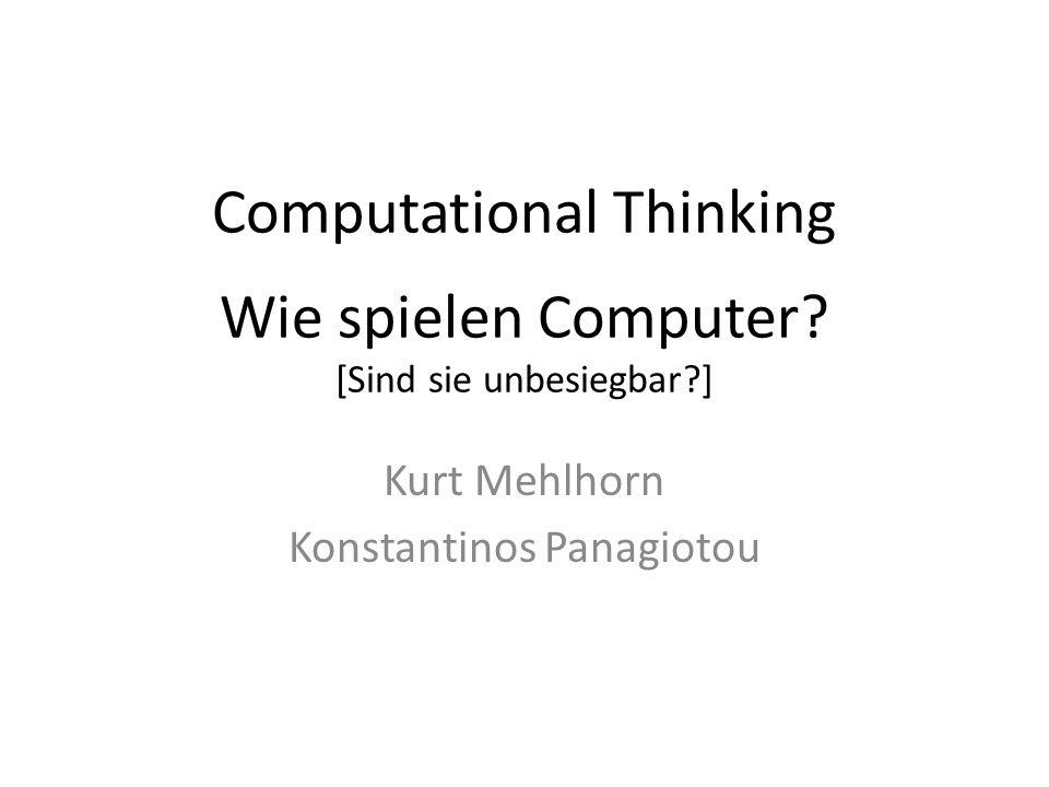 Computational Thinking Wie spielen Computer [Sind sie unbesiegbar ]